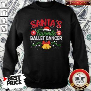 Nice Santa's Favorite Ballet Dancer SweatShirt