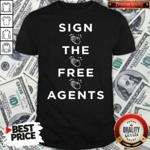 Nice Sign The Free Agents Shirt