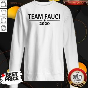 Nice Team Fauci 2020 Support Science Trust Dr Distressed SweatShirt