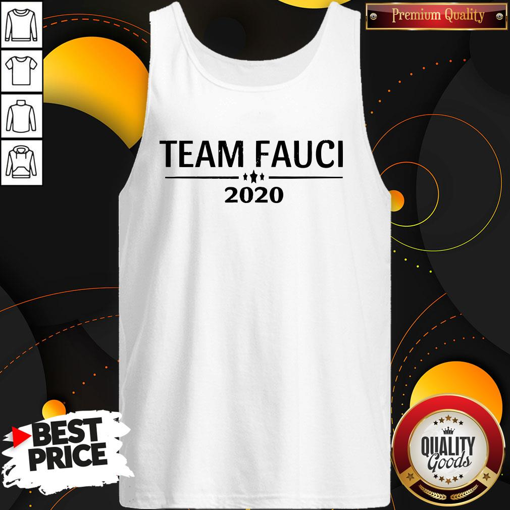 Nice Team Fauci 2020 Support Science Trust Dr Distressed Tank Top