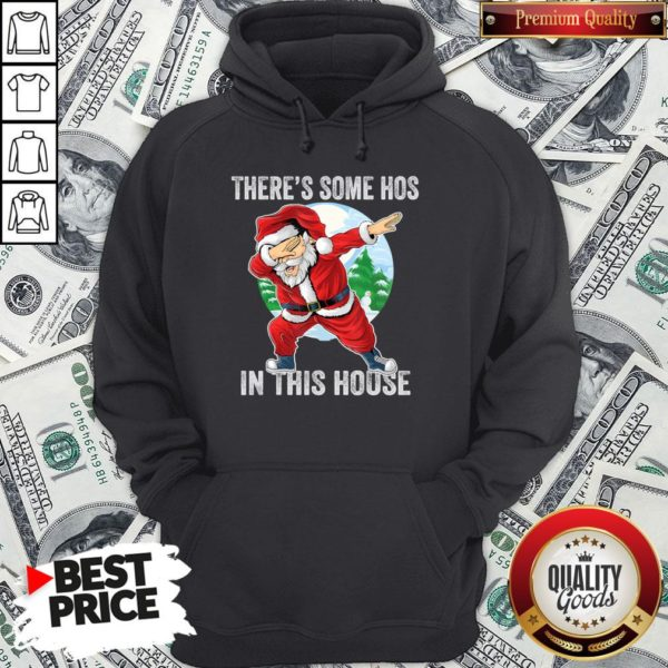 Nice There's Some Hos In This House Dabbing Santa Claus Christmas Hoodie