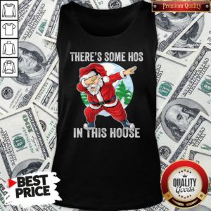 Nice There's Some Hos In This House Dabbing Santa Claus Christmas Tank Top