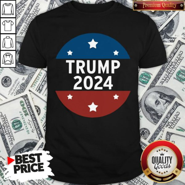 Nice Trump 2024 For President And Relection Shirt