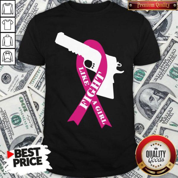 Official Gun Fight Like A Girl Pink Shirt