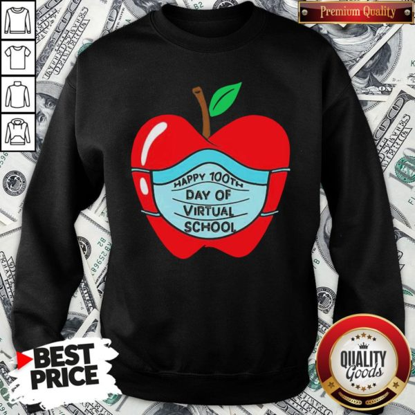 Official Happy 100th Days Of Virtual School Student Apple Wear Mask SweatShirt