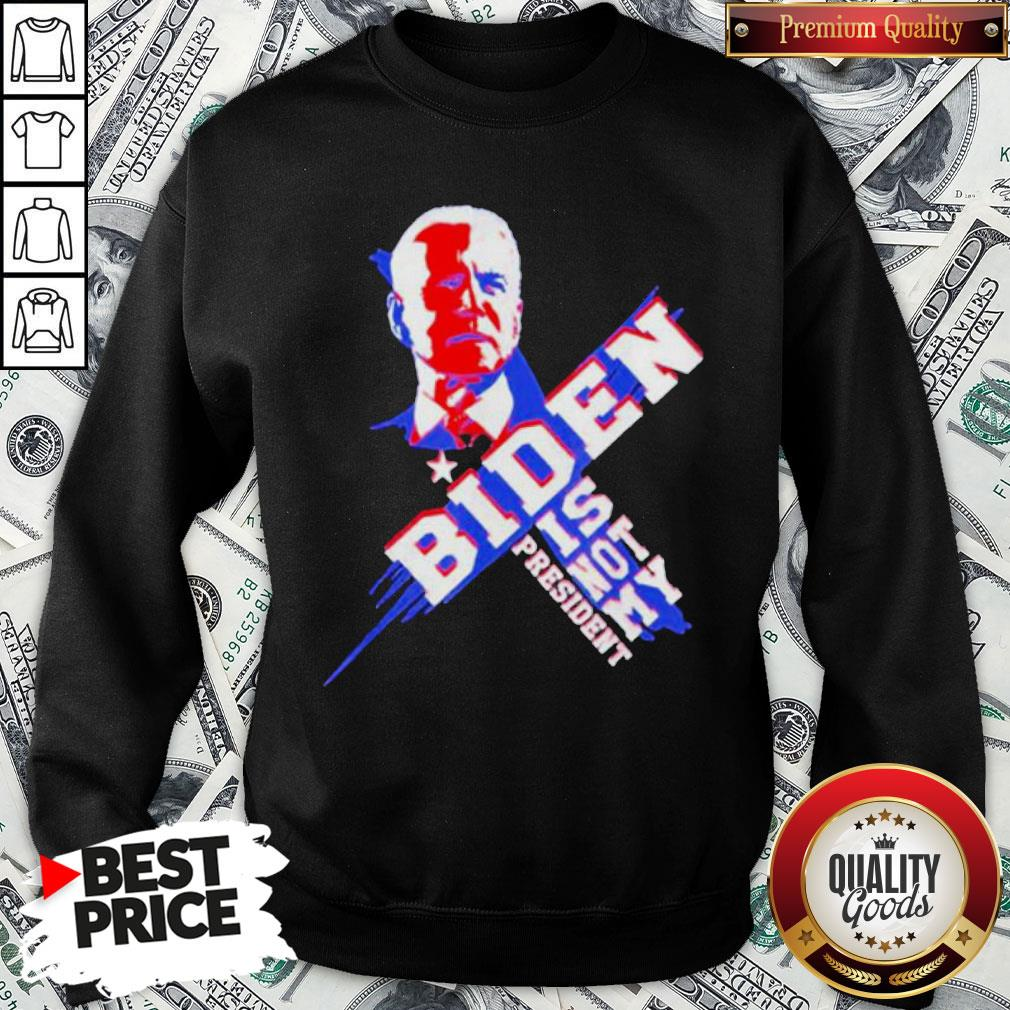 Official Joe Biden Is Not My President 2020 SweatShirt