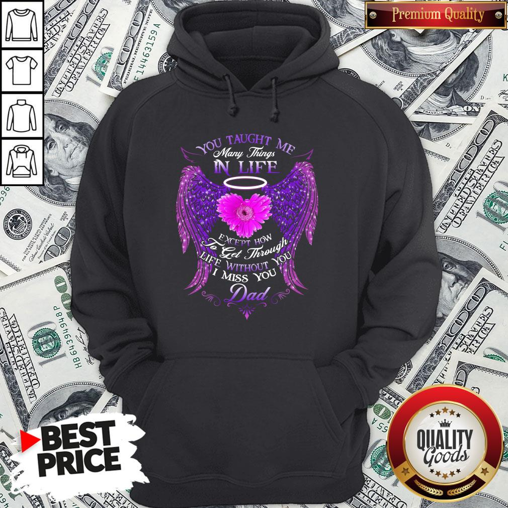 Official You Taught Me Many Things In Life Hoodie