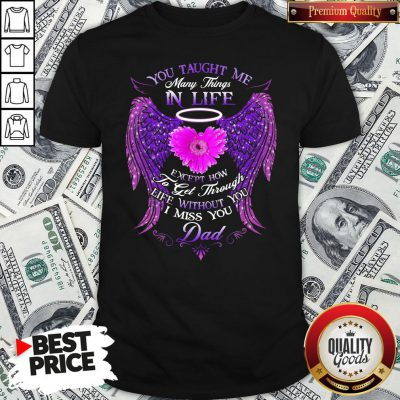 Official You Taught Me Many Things In Life Shirt
