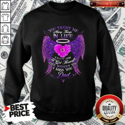 Official You Taught Me Many Things In Life SweatShirt