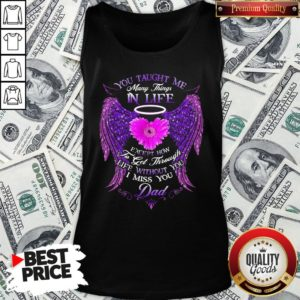 Official You Taught Me Many Things In Life Tank Top