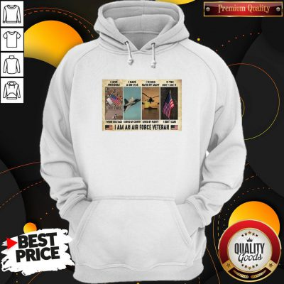 Original I Love I Have A Dd 214 I've Been Hated By Many If You Don't Like It I Am An Air Force Veteran Hoodie