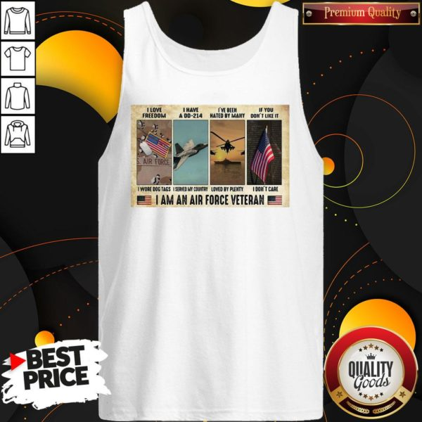 Original I Love I Have A Dd 214 I've Been Hated By Many If You Don't Like It I Am An Air Force Veteran Tank Top