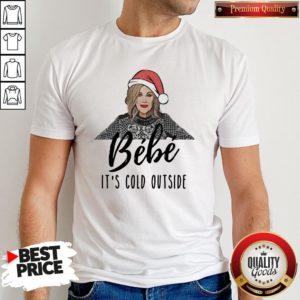 Original Moira Rose Bebe It's Cold Outside Christmas Shirt