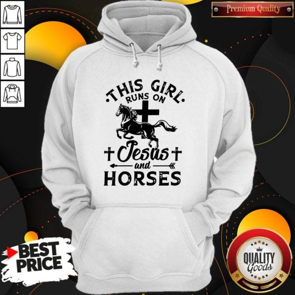 Original This Girl Runs On Jesus And Horses Hoodie