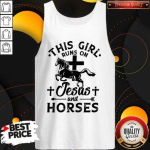 Original This Girl Runs On Jesus And Horses Tank Top