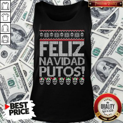 Perfect Feliz Navidad Putos Ugly Christmas Tank Top