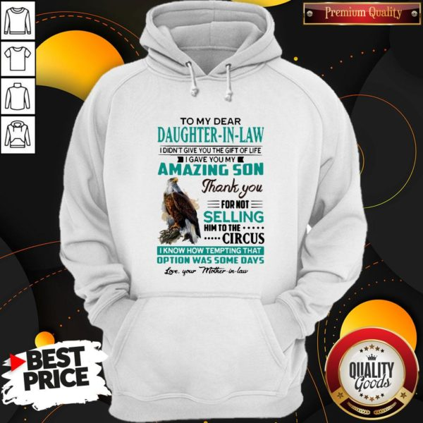 Perfect To My Dear Daughter-In-Law I Gave You My Amazing Son Thank You For Not Selling Hoodie
