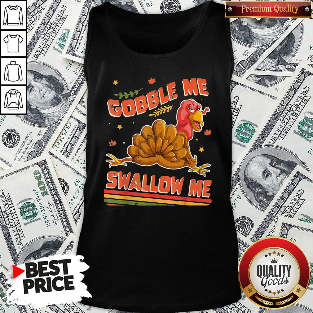 Perfect Turkey Thanksgiving Gobble Me Swallow Me Tank Top