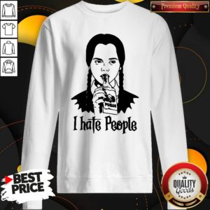 Perfect Wednesday Addams I Hate People SweatShirt