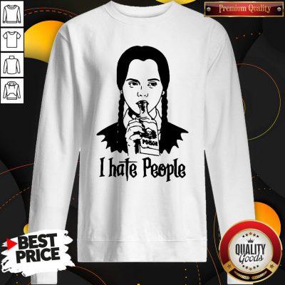 Perfect Wednesday Addams I Hate People SweatShirt