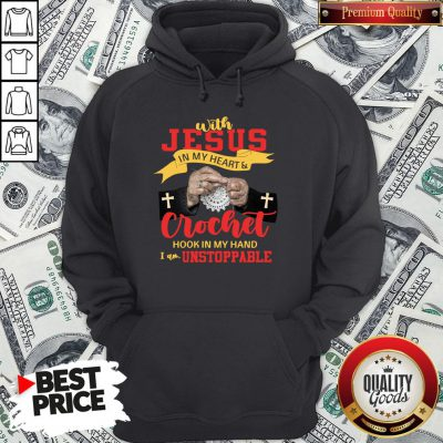 Perfect With Jesus In My Heart Crocket Hook In My Hand Hoodie