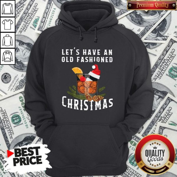 Premium Bourbon Let's Have An Old Fashioned Christmas Hoodie