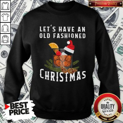 Premium Bourbon Let's Have An Old Fashioned Christmas SweatShirt