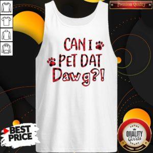 Premium Can I Pet Dat Pawg Tank Top