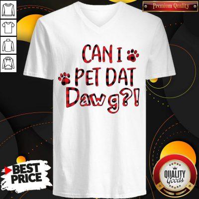 Premium Can I Pet Dat Pawg V-neck