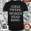 Premium Girls Twerk Woman Head Bang Shirt