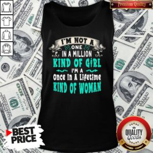 Premium I'm Not A One In A Million Kind Of Girl I'm A Once In A Lifetime Kind Of Woman Vintage Tank Top