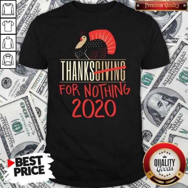 Premium Quarantine Thanksgiving For Nothing 2020 Turkey Gobble Shirt
