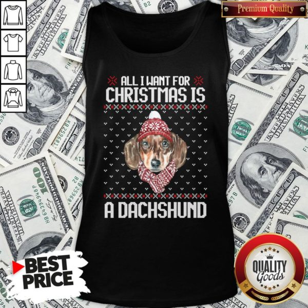 Pretty All I Want For Christmas Is A Dachshund Christmas Tank Top
