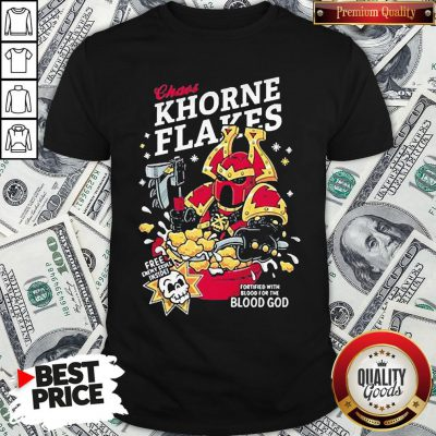 Pretty Chaos Khorne Flakes Fortified With Blood For The Blood God Shirt