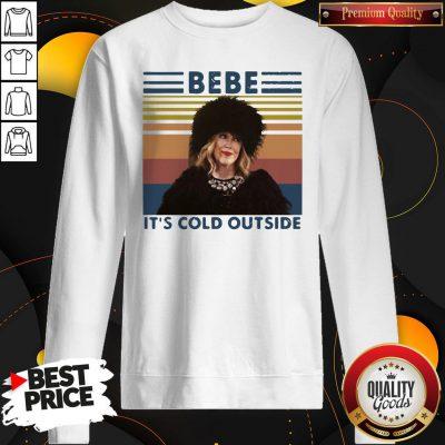Pretty Moira Rose Bebe It's Cold Outside Vintage Retro SweatShirt