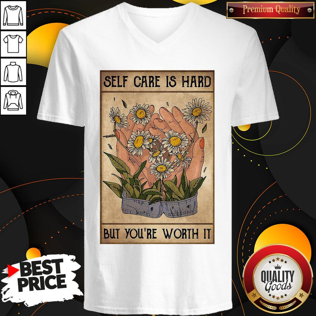 Pretty Social Worker Self Care Is Hard But You're Worth It V-neck