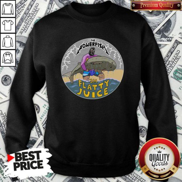 Pretty The Powerfish 3M Flatty Juice SweatShirt
