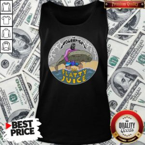 Pretty The Powerfish 3M Flatty Juice Tank Top