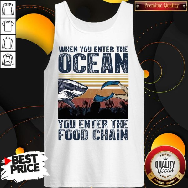 Pretty When You Enter The Ocean You Enter The Food Chain Vintage Retro Tank Top