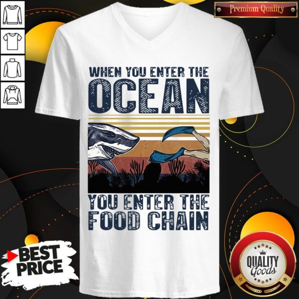 Pretty When You Enter The Ocean You Enter The Food Chain Vintage Retro V-neck