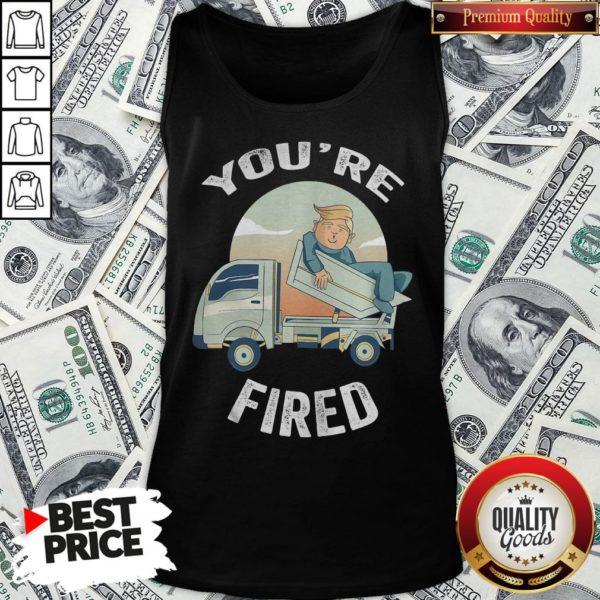 Pretty You're Fired Donald Trump Truck Tank Top