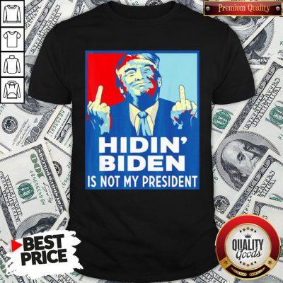 Top Donald Trump Fuck Hidin' Biden Is Not My President Shirt