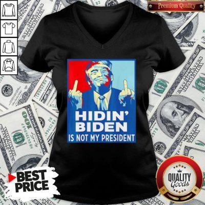 Top Donald Trump Fuck Hidin' Biden Is Not My President V-neck