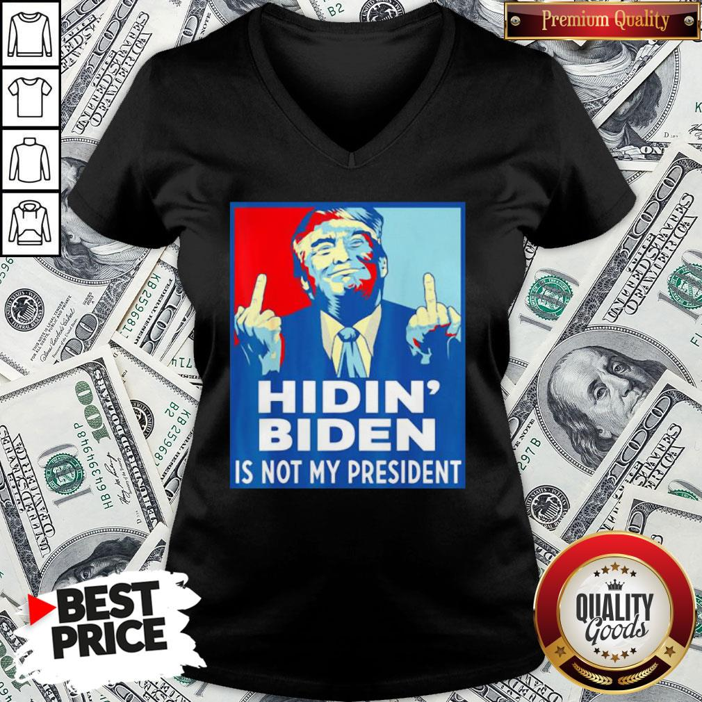 Top Donald Trump Fuck Hidin' Biden Is Not My President V-neck