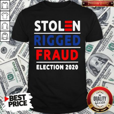 Top Stolen Rigged Fraud Election 2020 Shirt