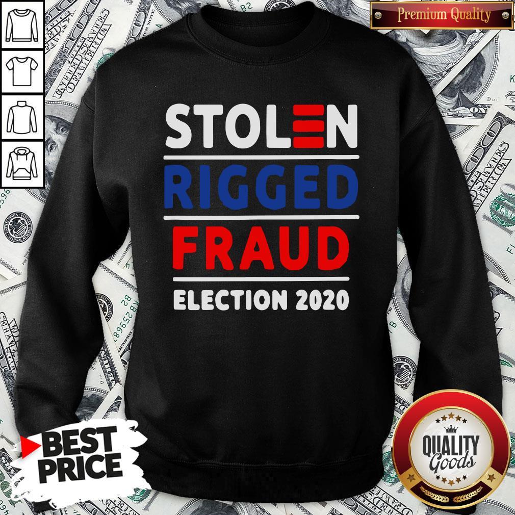 Top Stolen Rigged Fraud Election 2020 SweatShirt