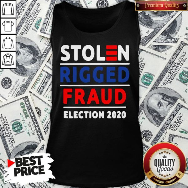 Top Stolen Rigged Fraud Election 2020 Tank Top