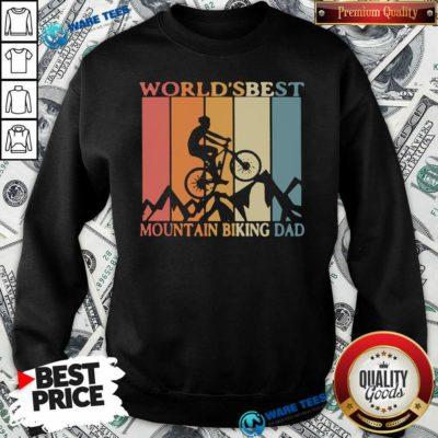 Best Mtb Dad Ever Sweatshirt- Design by Waretees.com