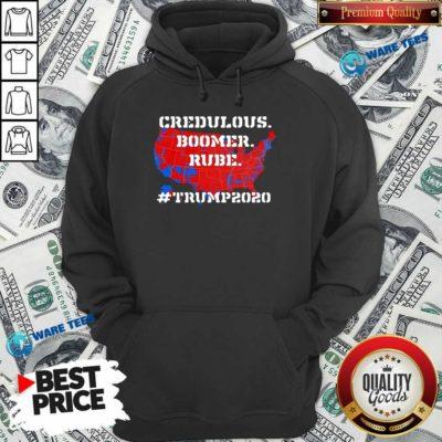 Credulous Boomer Rube Trump 2020 Hoodie- Design by Waretees.com