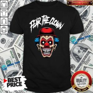 Fear The Clown Shirt- Design by Waretees.com